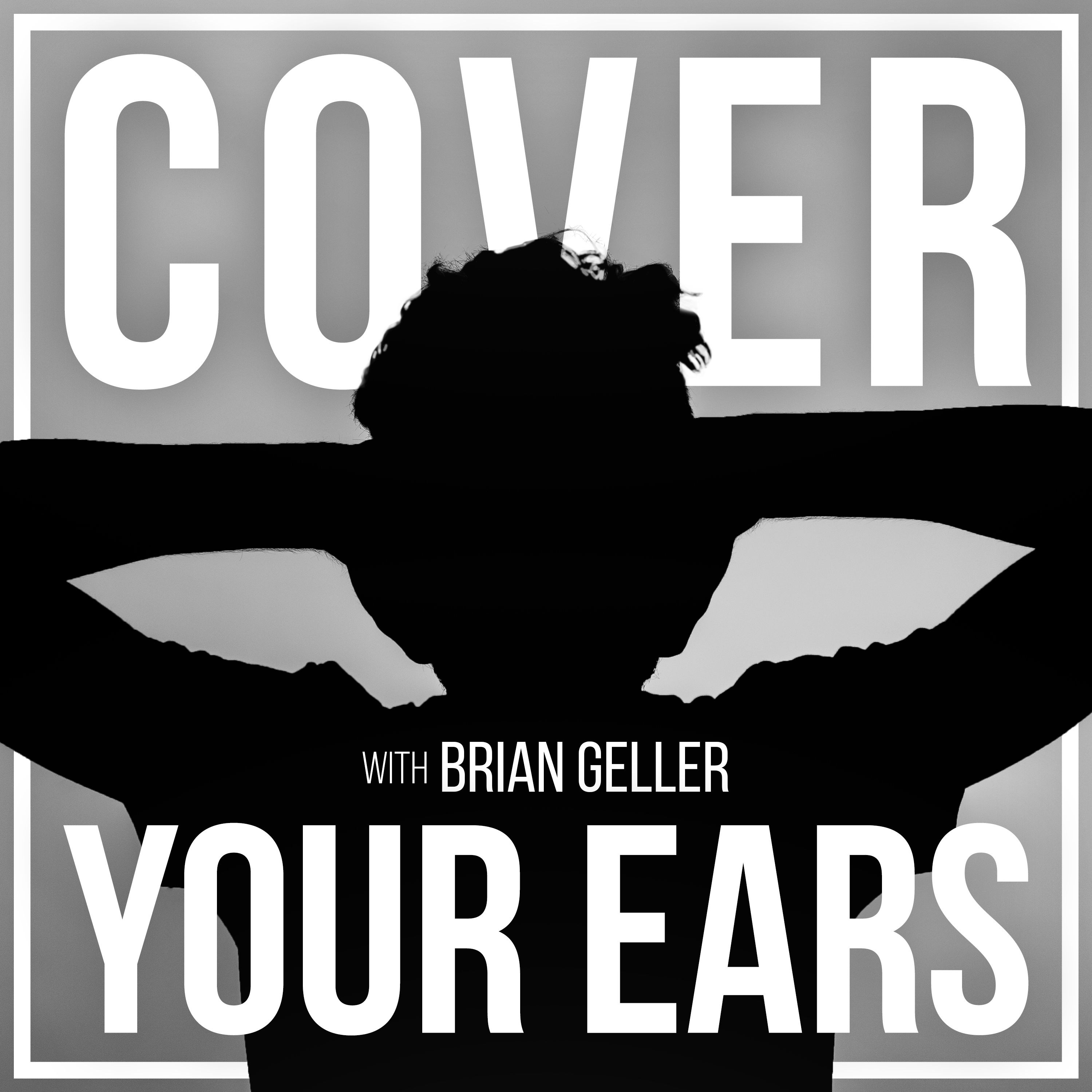Cover Your Ears Podcast